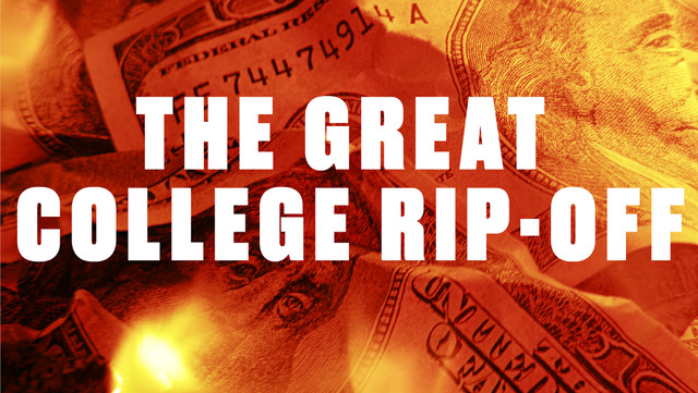 The Great College Rip Off