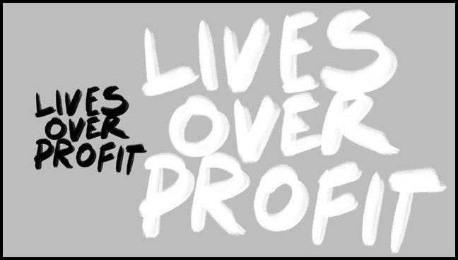 Lives Over Profits